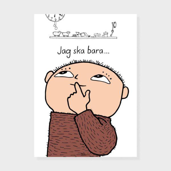 """Magic & Prints Juliste """"Jag ska bara"""""""